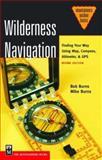 Wilderness Navigation, Bob Burns and Mike Burns, 0898869536