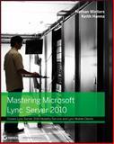 Mastering Microsoft Lync Server 2010, Nathan Winters and Keith Hanna, 1118089537