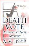 Death Vote, A. V. Holmes, 1462689531