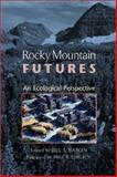 Rocky Mountain Futures : An Ecological Perspective, , 1559639539