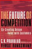 The Future of Competition, C. K. Prahalad and Venkat Ramaswamy, 1578519535