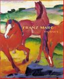 Franz Marc : Horses, Andreas Schalhorn, Andreas Vetter, Klaus Zeeb, Franz Marc, Andreas K. Vetter, 3775709533