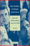 Race Politics in Britain and France : Ideas and Policymaking since the 1960s, Bleich, Erik, 0521009537