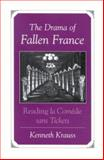 The Drama of Fallen France : Reading la Comedie Sans Tickets, Krauss, Kenneth, 0791459535