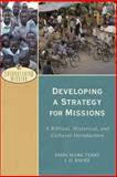 Developing a Strategy for Missions : A Biblical, Historical, and Cultural Introduction, Payne, J. D. and Terry, John Mark, 0801039533
