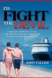 I'd Fight the Devil, John Faller, 1477149538