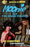 Moonie and the Space Pirates, Vic Stonecypher, 1481869531