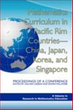 Mathematics Curriculum in Pacific Rim Countries--China, Japan, Korea, and Singapore : Proceedings of a Conference, Usiskin, Zalman and Willmore, Edwin, 1593119534