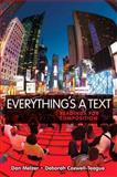 Everything's a Text : Readings for Composition, Melzer, Dan and Coxwell-Teague, Deborah, 0205639542