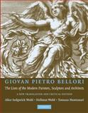 Giovan Pietro Bellori : The Lives of the Modern Painters, Sculptors and Architects, , 0521139546