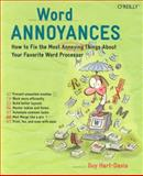 Word Annoyances : How to Fix the Most Annoying Things about Your Favorite Word Processor, Hart-Davis, Guy, 0596009542