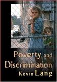 Poverty and Discrimination, Lang, Kevin, 0691119546