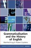 Grammaticalization and the History of English, Krug, Manfred, 0748639543