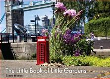 The Little Book of Little Gardens, Steve Wheen, 9185639540