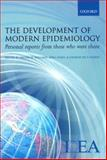 The Development of Epidemiology : Personal Reports from Those Who Were There, , 0198569548