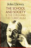 The School and Society and the Child and the Curriculum, John Dewey, 0486419541