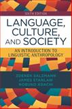 Language, Culture, and Society : An Introduction to Linguistic Anthropology, Salzmann, Zdenek and Stanlaw, James, 0813349540