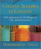College Algebra in Context with Applications for the Managerial, Life and Social Sciences, Harshbarger, Ronald J. and Yocco, Lisa S., 0201729547