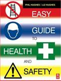 Easy Guide to Health and Safety, Hughes, Phil and Hughes, Liz, 0750669543
