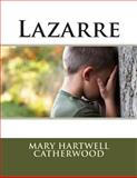 Lazarre, Mary Hartwell Mary Hartwell Catherwood, 1495909549