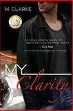 My Clarity, M. Clarke, 1496139542