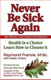 Never Be Sick Again, Raymond Francis, 1558749543