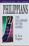 Philippians : The Fellowship of the Gospel, Hughes, R. Kent, 1581349548