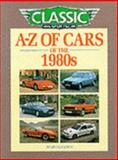 A-Z of Cars of the 1980s, Lewis, Martin, 1870979540