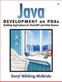 Java Development on PDAs : Building Applications for Pocket PC and Palm Devices, Wilding-McBride, Daryl, 0201719541