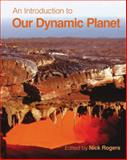 An Introduction to Our Dynamic Planet, Rogers, Nick and Blake, Stephen, 0521729548