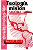 Teologia y Mision en America Latina (Theology and Mission in Latin America), Rodolfo Blank, 0570099544