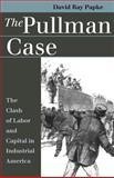 The Pullman Case