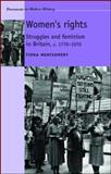 Women's Rights : Struggles and Feminism in Britain, C. 1770-1970, Montgomery, Fiona, 0719069548