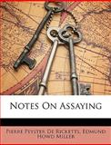 Notes on Assaying, Pierre Peyster De Ricketts and Edmund Howd Miller, 1146729545