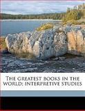 The Greatest Books in the World; Interpretive Studies, Laura Spencer Portor, 1149489545