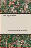 The Age of Fable, Thomas Bulfinch, 1408629542