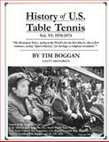 History of U. S. Table Tennis Volume 6, Tim Boggan, 1495999548