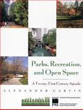 Parks, Recreation and Open Space : A Twenty-First Century Agenda, Garvin, Alexander, 1884829546