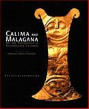 Calima and Malagana : Art and Archaeology in Southwestern Colombia, Marianne Cardale Schrimpff, 9583379549