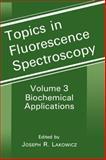 Topics in Fluorescence Spectroscopy : Biochemical Applications, , 0306439549