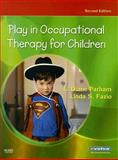 Play in Occupational Therapy for Children, Parham, L. Diane and Fazio, Linda S., 032302954X