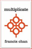 Multiplicate, Francis Chan and Mark Beuving, 0781409543