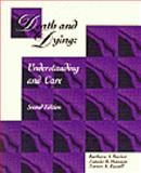 Death and Dying Understanding and Care, Backer, Barbara A. and Hannon, Natalie R., 0827349548