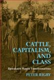 Cattle, Capitalism and Class : Ilparakuyo Maasai Transformations, Rigby, Peter, 0877229546