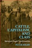 Cattle, Capitalism and Class : Ilparakuyo Maasai Transformations, Rigby, Peter, 0877229546