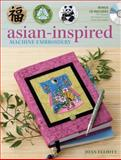 Asian-Inspired Machine Embroidery, Joan Elliott, 0896899543