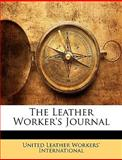 The Leather Worker's Journal, International United Leather, 1149239549