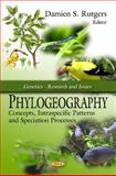 Phylogeography: Concepts, Intraspecific Patterns and Speciation Processes, Damien S. Rutgers, 1606929542