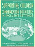 Supporting Children with Communication Difficulties in Inclusive Settings : School-Based Language Intervention, McCormick, Linda and Loeb, Diane Frome, 0205379540