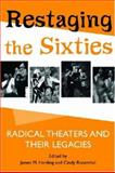 Restaging the Sixties : Radical Theaters and Their Legacies, , 0472069543